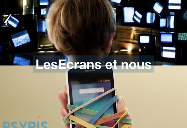 Les écrans et nous