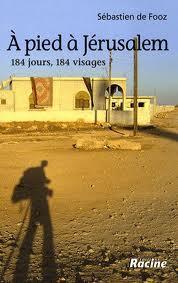 A pied à Jérusalem : 184 jours, 184 visages